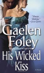 His Wicked Kiss - Gaelen Foley