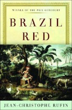 Brazil Red - Jean-Christophe Rufin