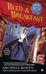 Bled & Breakfast - Michelle Rowen