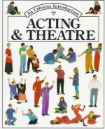 Acting and Theatre (Usborne Introduction) - Cheryl Evans, Lucy Smith