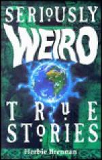 Seriously Weird True Stories - Herbie Brennan, David Wyatt