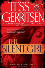 The Silent Girl - Tess Gerritsen