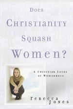 Does Christianity Squash Women? - Rebecca Jones