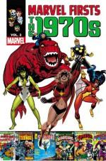 Marvel Firsts: The 1970s - Volume 3 - Marv Wolfman, Tony Isabella, John Warner, Steve Gerber, Steve Gan, Don Heck, Mike Vosburg, Al Milgrom