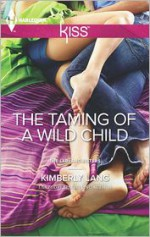 The Taming of a Wild Child - Kimberly Lang