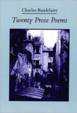 Twenty Prose Poems (French and English Edition) - Charles Baudelaire, Michael Hamburger
