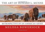 The Art of Howard L. Munns: Retrospective of an American Artist - Melissa Bowersock