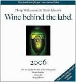 Wine Behind the Label 2006 (Wine Behind the Label) (Wine Behind the Label) - Philip Williamson, David Moore