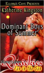 Dominant Boys of Summer 1 - Katherine Kingston