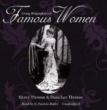 Living Biographies of Famous Women - Henry Thomas, Dana Lee Thomas, S. Patricia Bailey