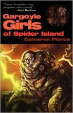 Gargoyle Girls of Spider Island - Cameron Pierce