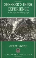 Edmund Spenser's Irish Experience: Wilde Fruit and Salvage Soyl - Andrew Hadfield