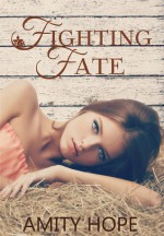 Fighting Fate - Amity Hope