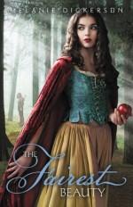 The Fairest Beauty - Melanie Dickerson