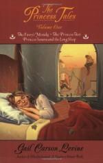 The Princess Tales, Volume I - Gail Carson Levine, Mark Elliott