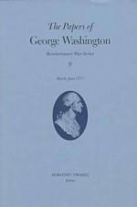 The Papers of George Washington, Revolutionary Series, Volume 9 - George Washington, Dorothy Twohig, Philander Chase