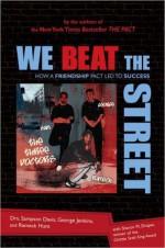 We Beat the Street: How a Friendship Led to Success - Sampson Davis, George Jenkins, Rameck Hunt, Sharon M. Draper