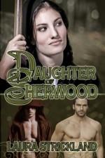 Daughter of Sherwood - Laura Strickland