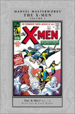 Marvel Masterworks: The X-Men, Vol. 1 - Stan Lee, Jack Kirby