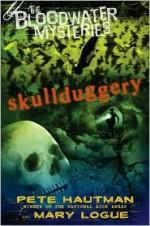 Skullduggery - Pete Hautman, Mary Logue
