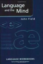 Language and the Mind - John Field, Richard Hudson