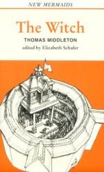 The Witch - Thomas Middleton, Elizabeth Schafer