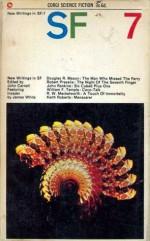 New Writings in SF-7 - John Carnell, James White, Douglas R. Mason, Robert Presslie, John Rankine, William Frederick Temple, R.W. Mackelworth, Keith Roberts