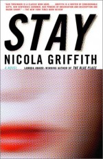 Stay - Nicola Griffith
