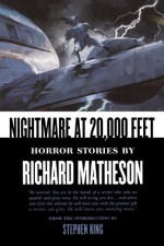 Nightmare At 20,000 Feet: Horror Stories By Richard Matheson - Richard Matheson, Stephen King