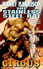 The Stainless Steel Rat Joins the Circus - Harry Harrison