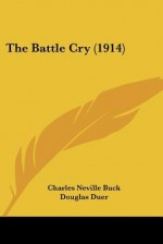 The Battle Cry (1914) - Charles Neville Buck, Douglas Duer