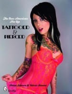 The New American Pin-up: Tattooed & Pierced - Brian Johnson, Valerie Stanton