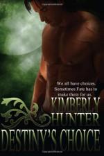 Destiny's Choice - Kimberly Hunter