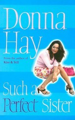 Such a Perfect Sister - Donna Hay