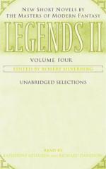 Legends II: Volume IV: New Short Novels by the Masters of Modern Fantasy - Katherine Kellgren, Richard Davidson, Robert Silverberg