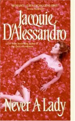 Never A Lady - Jacquie D'Alessandro