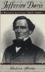 Jefferson Davis: Private Letters, 1823-1889 - Jefferson Davis, Jefferson Davis