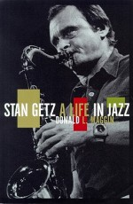 Stan Getz - Donald L. Maggin, Patrick Cullen