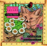 Cactus Desert (One Small Square) - Donald M. Silver, Patricia Wynne