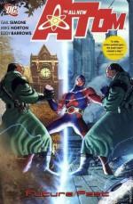 The All-New Atom, Vol. 2: Future/Past - Gail Simone, Mike Norton, Eddy Barrows, Andy Owens, Trevor Scott