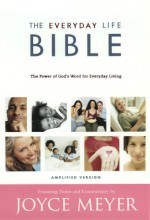 The Everyday Life Bible: The Power of God's Word for Everyday Living, Amplified Version - Joyce Meyer