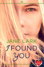I Found You - Jane Lark