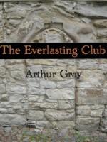 The Everlasting Club - Arthur Gray