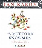 The Mitford Snowmen: A Christmas Story - Jan Karon