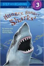 Hungry, Hungry Sharks - Joanna Cole, Patricia Wynne