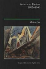 American Fiction, 1865-1940 - Brian Lee