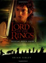 The Lord of the Rings Official Movie Guide - Brian Sibley