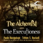The Alchemist and the Executioness - Paolo Bacigalupi, Tobias S. Buckell