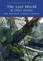The Lost World and Other Stories - Arthur Conan Doyle