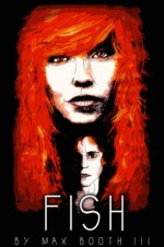 Fish: An Erotic Horror Short Story - Max Booth III, Luke Spooner